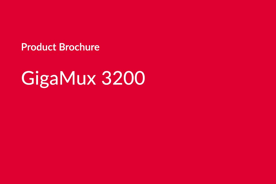 GigaMux 3200 Product Brochure